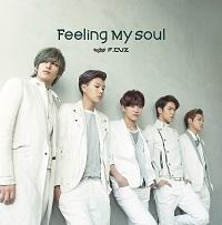 "FCUZのJAPAN 6th.SINGLE ""Feeling My Soul""リリース"